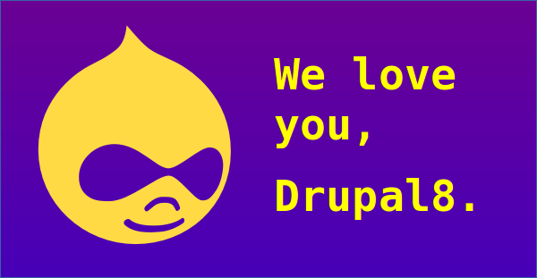 Why Drupal 8 is the Right CMS for Your New Website